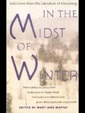 In the Midst of Winter: Selections from the Literature of Mourning