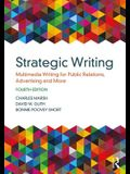 Strategic Writing: Multimedia Writing for Public Relations, Advertising and More