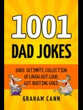 1001 Dad Jokes: Dads' Ultimate Collection of Laugh-Out-Loud, Gut-Busting Gags