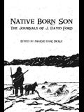 Native Born Son: The Journals of J. David Ford