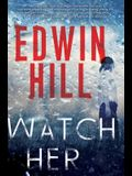 Watch Her: A Gripping Novel of Suspense with a Thrilling Twist