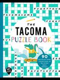 The Tacoma Puzzle Book: 90 Word Searches, Jumbles, Crossword Puzzles, and More All about Tacoma, Washington!