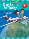 Map Skills for Today: Grade 5: The Americas in Focus