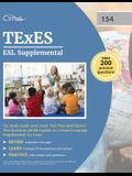 TExES ESL Supplemental 154 Study Guide 2019-2020: Test Prep and Practice Test Questions for the English as a Second Language Supplemental 154 Exam