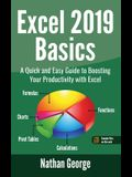 Excel 2019 Basics: A Quick and Easy Guide to Boosting Your Productivity with Excel