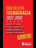 Verdade não Relatada: Technocracia 2030 - 2050: Fraudes de Vacina, Ataques Cibernéticos, Guerras Mundiais e Controle Populacional; Expostos!