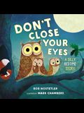 Don't Close Your Eyes: A Silly Bedtime Story
