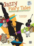 Jazzy Fairy Tales: A Resource Guide for Introducing Jazz Music to Young Children, Book & CD