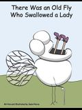 There Was an Old Fly Who Swallowed a Lady
