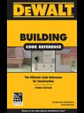Dewalt Building Code Reference: Based on the 2015 the International Residential Code