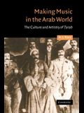 Making Music in the Arab World: The Culture and Artistry of Tarab