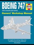 Boeing 747 Owners' Workshop Manual: 1970 Onwards (All Marks): An Insight Into Owning, Flying, and Maintaining the Iconic Jumbo Jet