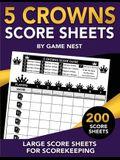 5 Crowns Score Sheets: 200 Large Score Sheets for Scorekeeping