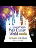 The Hidden Magic of Walt Disney World, 3rd Edition: Over 600 Secrets of the Magic Kingdom, Epcot, Disney's Hollywood Studios, and Disney's Animal King