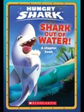 Shark Out of Water! (Hungry Shark Chapter Book #1), 1