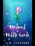 A Mermaid in Middle Grade Book 6: The Great Old One