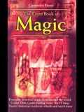 The Giant Book of Magic: Everyday Practical Magic from Around the World: Gypsy Love Cards, the I Ching, Native American Medicine-Wheels and Muc
