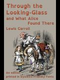 Through the Looking-Glass and What Alice Found There: An edition printed in Dyslexic-Friendly Fonts