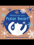 Eco Baby Where Are You Polar Bear?: A Plastic-Free Touch and Feel Book
