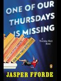 One of Our Thursdays Is Missing: A Thursday Next Novel