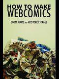 How to Make Web Comics by Scott Kurtz & Kristopher Straub