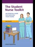 The Student Nurse Toolkit: An Essential Guide for Surviving Your Course