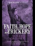 Faith, Hope and Trickery