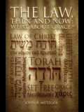 The Law, Then and Now: What About Grace?