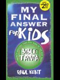 My Final Answer for Kids: Thirty Interactive Quizzes That Put You in the Hot Seat