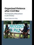 Organized Violence after Civil War
