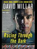 Racing Through the Dark: Crash, Burn, Coming Clean, Coming Back