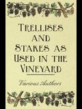 Trellises and Stakes as Used in the Vineyard