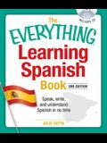 The Everything Learning Spanish Book with CD: Speak, Write, and Understand Basic Spanish in No Time [With CD]
