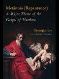 Metánoia (Repentance): A Major Theme of the Gospel of Matthew