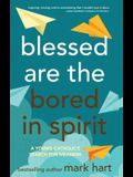 Blessed Are the Bored in Spirit: A Young Catholic's Search for Meaning