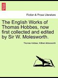 The English Works of Thomas Hobbes, Now First Collected and Edited by Sir W. Molesworth, Vol. II
