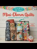 Moda All-Stars - Mini-Charm Quilts: 18 Clever Projects for 2-1/2 Squares