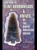 Field Guide to Flint Arrowheads & Knives North Amer Indian