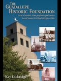 The Guadalupe Historic Foundation: How a Secular, Non-Profit Organization Saved Santa Fe's Most Religious Site