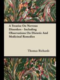 A Treatise On Nervous Disorders - Including Observations On Dietetic And Medicinal Remedies