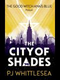 The City of Shades: The Extraordinary Adventures of the Good Witch Anaïs Blue Prequel