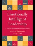Emotionally Intelligent Leadership: A Guide for College Students