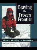 Braving the Frozen Frontier: Women Working in Antarctica