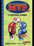 MVP #3: The Football Fumble