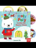 Roly Poly Looks for Santa Claus: A Tiny Tab Book