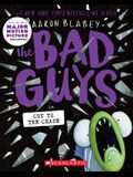 The Bad Guys in Cut to the Chase