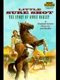 Little Sure Shot: The Story of Annie Oakley