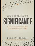 Your Journey to Significance: A Daily Discovery of Who God Created You to Be