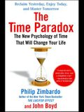 The Time Paradox: The New Psychology of Time That Will Change Your Life