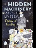 The Hidden Machinery: Essays on Writing